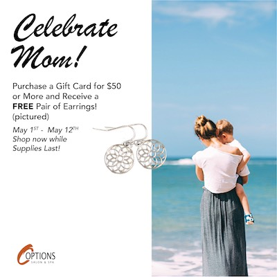 Celebrate Mom! Purchase a gift card for $50 or more and receive a free pair of earrings!
